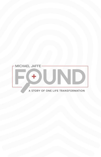 Found:  A Story Of One Life Transformation