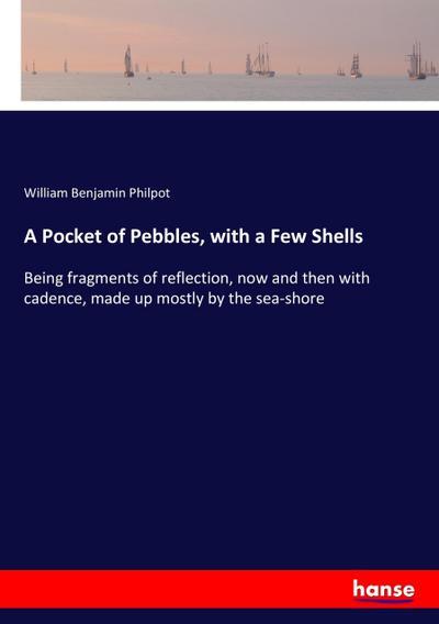 A Pocket of Pebbles, with a Few Shells