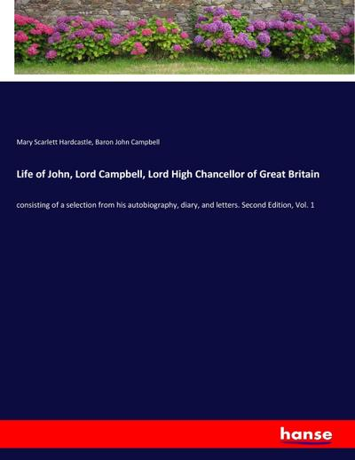 Life of John, Lord Campbell, Lord High Chancellor of Great Britain