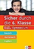 Sicher durch die 6. Klasse - Deutsch, Mathe, Englisch
