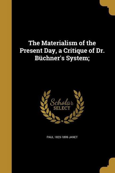 MATERIALISM OF THE PRESENT DAY