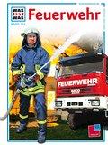 Was ist was, Band 114: Feuerwehr; WAS IST WAS ...