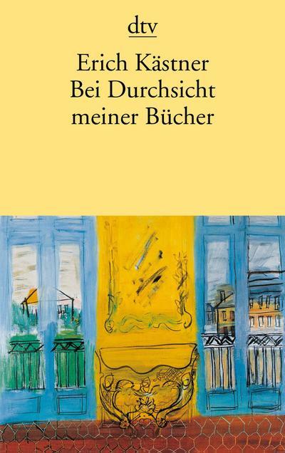 Bei Durchsicht meiner Bücher: Eine Auswahl aus vier Versbänden (dtv Literatur)