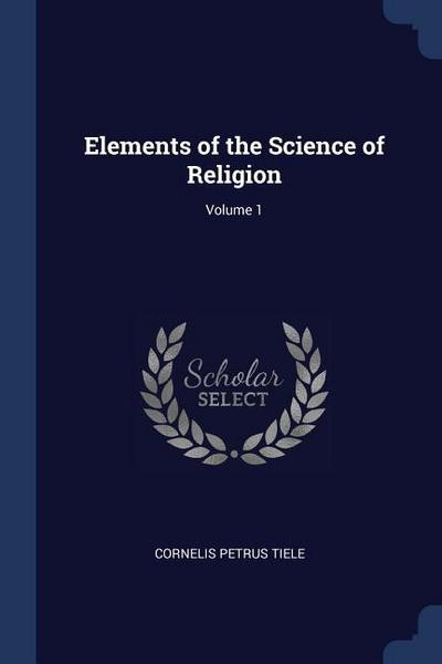 Elements of the Science of Religion; Volume 1