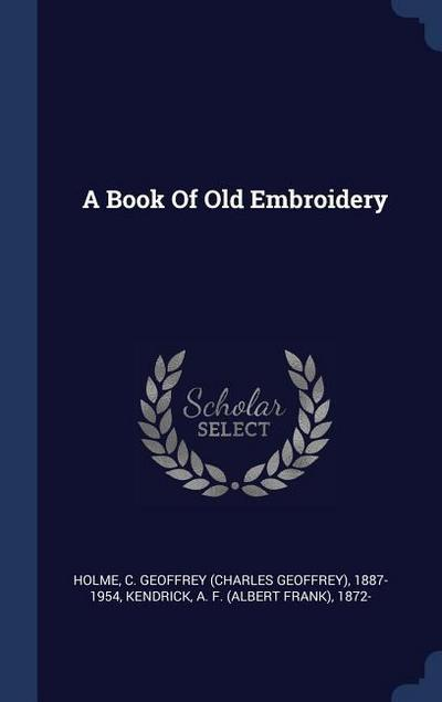 A Book of Old Embroidery