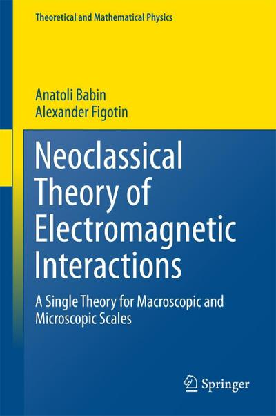 Neoclassical Theory of Electromagnetic Interactions
