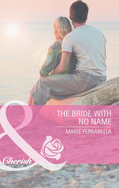 The Bride with No Name (Mills & Boon Cherish) (Kate's Boys, Book 2)