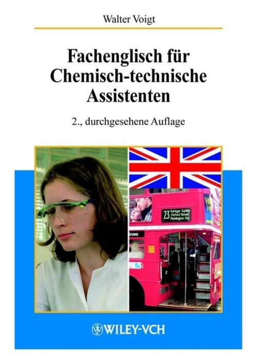 Walter Voigt , Fachenglisch für Chemisch-technische Assisten ... 9783527308767