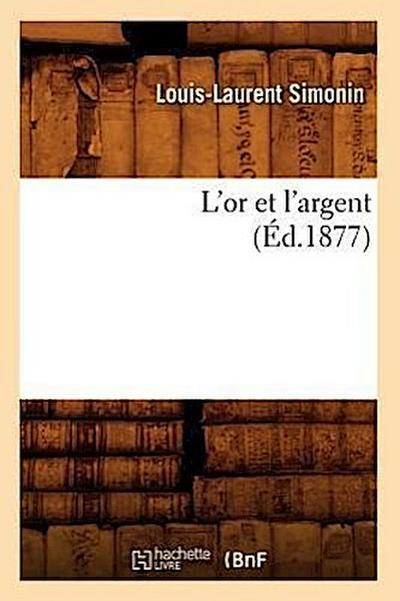 L'Or Et l'Argent (Ed.1877)