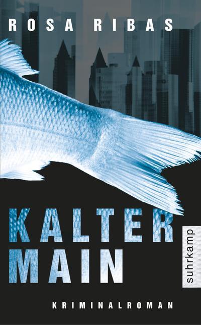 Kalter Main: Kriminalroman (suhrkamp taschenbuch)