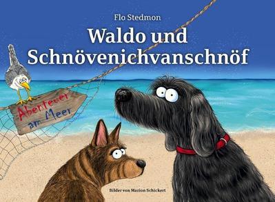 Waldo und Schnövenichvanschnöf. Abenteuer am Meer