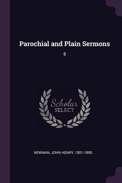Parochial and Plain Sermons: 8