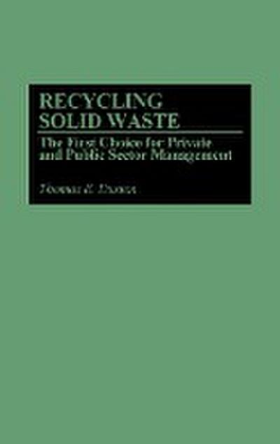 Recycling Solid Waste: The First Choice for Private and Public Sector Management