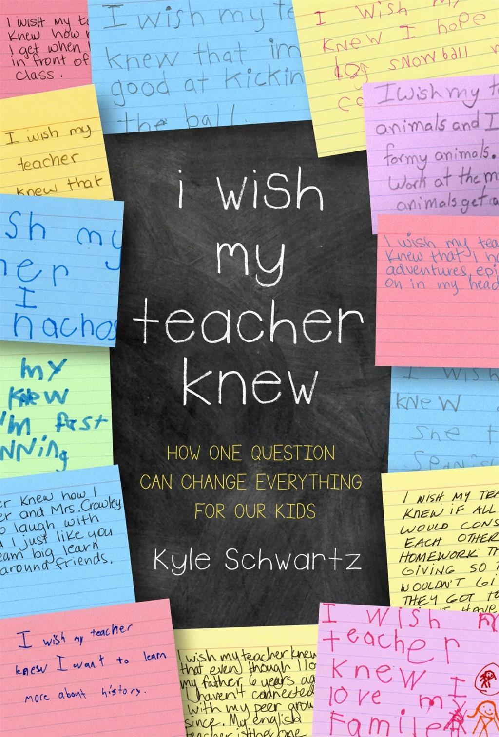 I Wish My Teacher Knew: How One Question Can Change Everythi ... 9780738219141