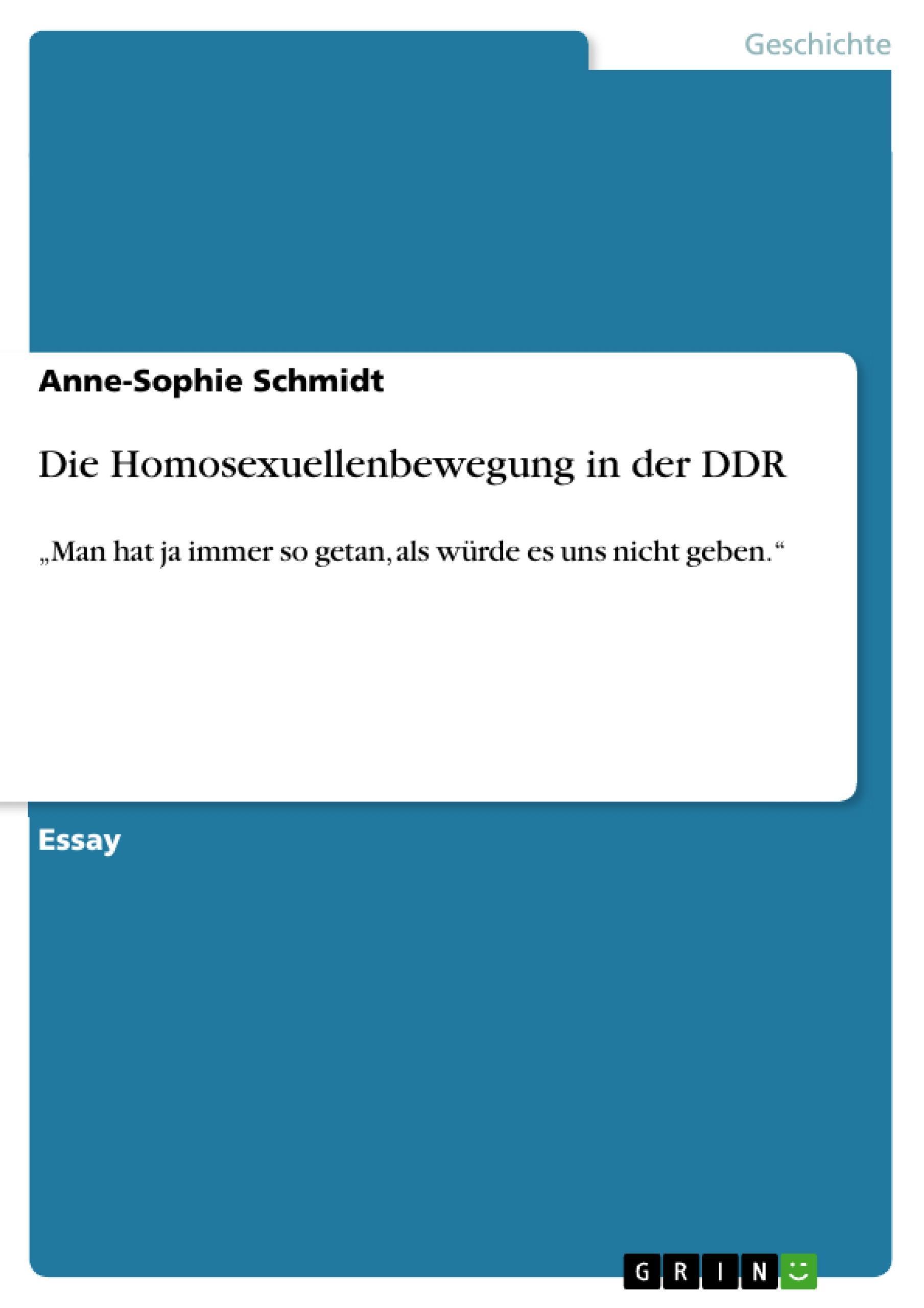 Die Homosexuellenbewegung in der DDR Anne-Sophie Schmidt