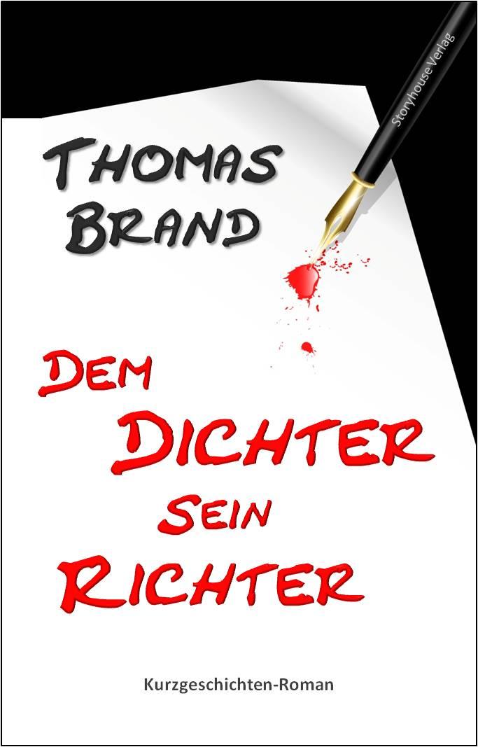 Dem Dichter sein Richter, Thomas Brand