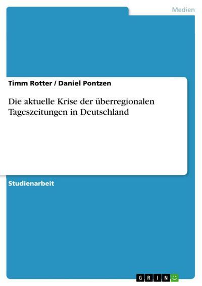 Die aktuelle Krise der überregionalen Tageszeitungen in Deutschland