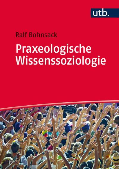 Praxeologische Wissenssoziologie
