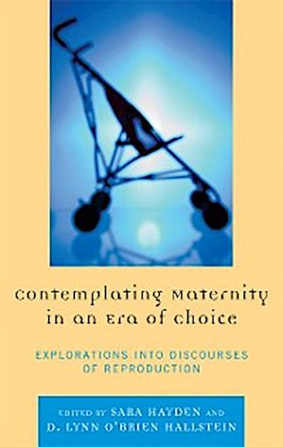 Contemplating Maternity in an Era of Choice