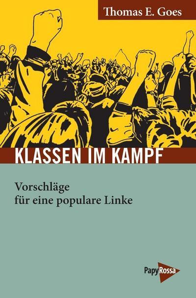 Klassen im Kampf: Vorschläge für eine populare Linke (Neue Kleine Bibliothek)