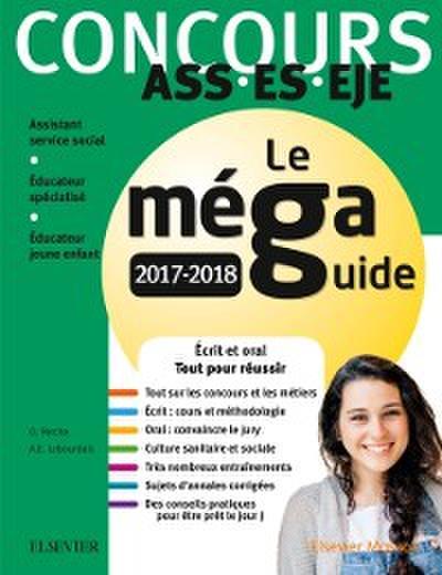 Concours ASS - ES - EJE - Le Mega Guide 2017-2018