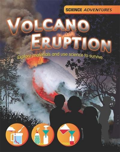 Science Adventures: Volcano Eruption! - Explore materials and use science to survive