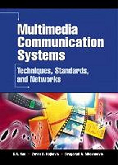 Multimedia Communication Systems: Techniques, Standards and Networks by Rao, ...