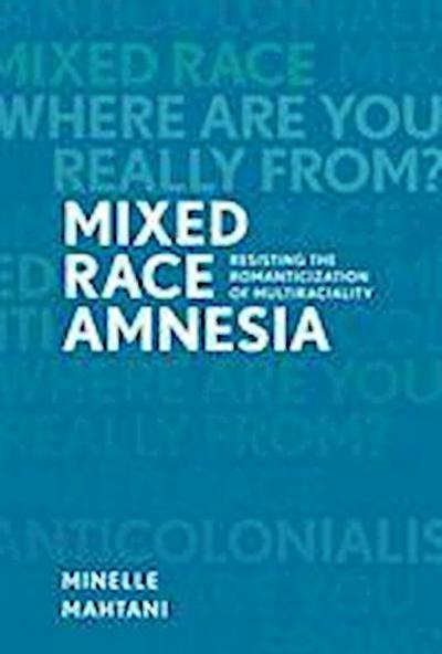 Mixed Race Amnesia