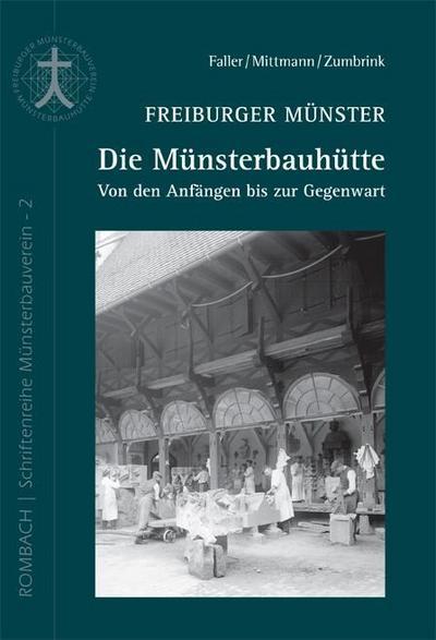 Freiburger Münster - Die Münsterbauhütte
