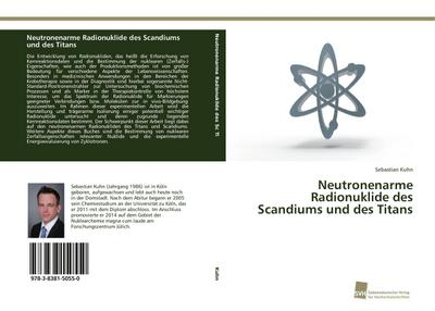 Neutronenarme Radionuklide des Scandiums und des Titans