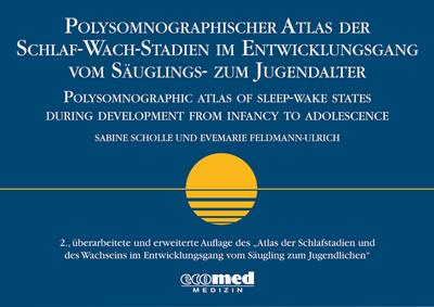 Polysomnographischer Atlas der Schlaf-Wach-Stadien im Entwicklungsgang vom Säuglings- zum Jugendalter