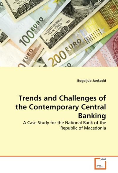 Trends and Challenges of the Contemporary Central Banking