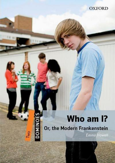 Level 2: Who Am I?: Or, the Modern Frankenstein