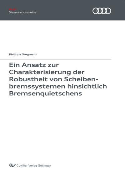Ein Ansatz zur Charakterisierung der Robustheit von Scheibenbremssystemen hinsichtlich Bremsenquietschens