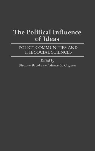 The Political Influence of Ideas: Policy Communities and the Social Sciences
