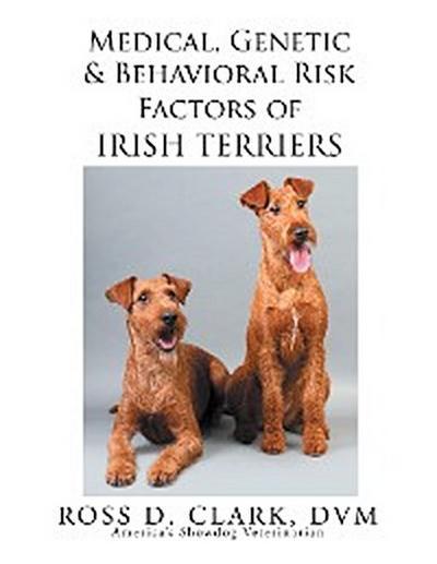 Medical, Genetic & Behavioral Risk Factors of Irish Terriers