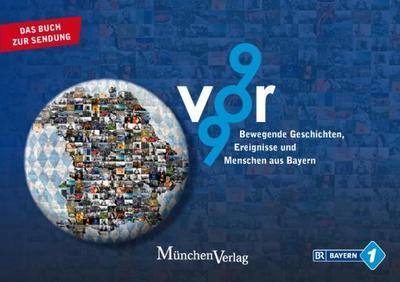 9vor9 Bewegende Geschichten, Ereignisse und Menschen aus Bayern