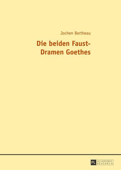 Die beiden Faust-Dramen Goethes