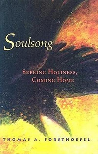 Soulsong: Seeking Holiness, Coming Home