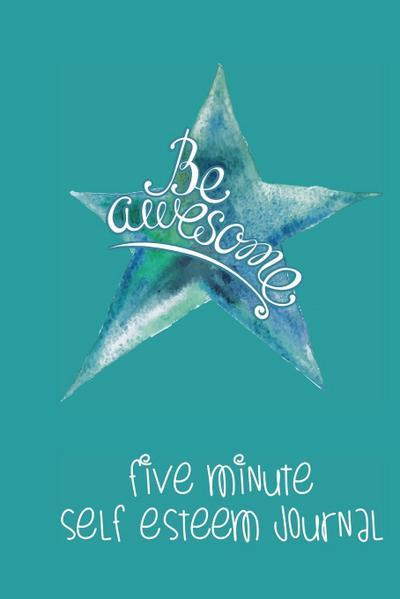 Five Minute Self Esteem Journal