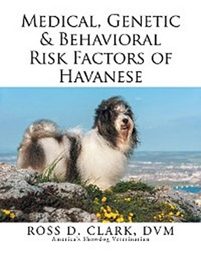 Medical, Genetic & Behavioral  Risk Factors of Havanese
