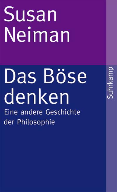 Das Böse denken: Eine andere Geschichte der Philosophie (suhrkamp taschenbuch)