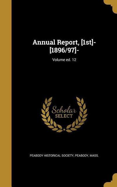 ANNUAL REPORT 1ST- 1896/97- VO