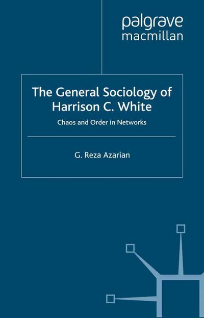 The General Sociology of Harrison C. White