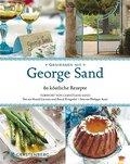 Genießen mit George Sand: 80 köstliche Rezept ...