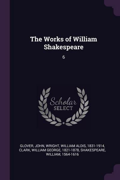 The Works of William Shakespeare: 6