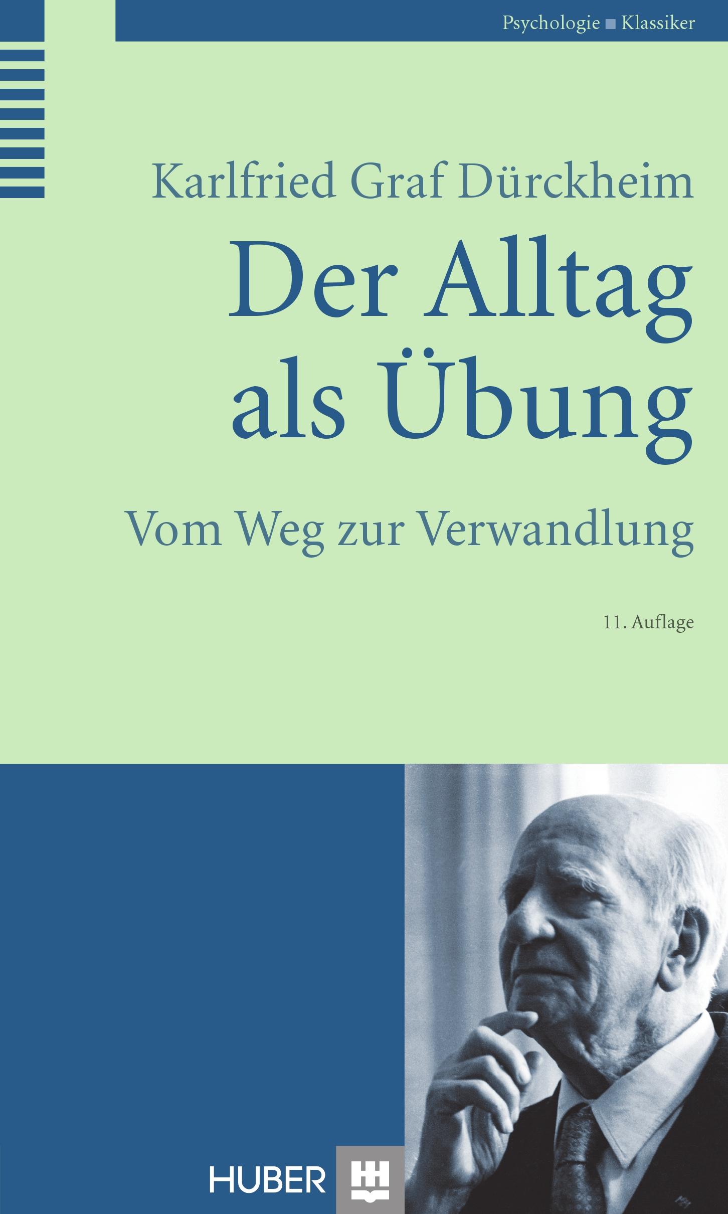 Der Alltag als Übung Karlfried Graf Dürckheim