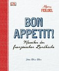Bon appétit!: Klassiker der französischen Landküche