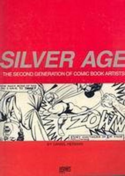 Silver Age: The Second Generation of Comic Artists