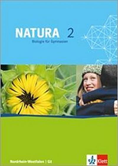 Natura - Biologie für Gymnasien in Nordrhein-Westfalen G8. Schülerbuch 7.-9. Schuljahr